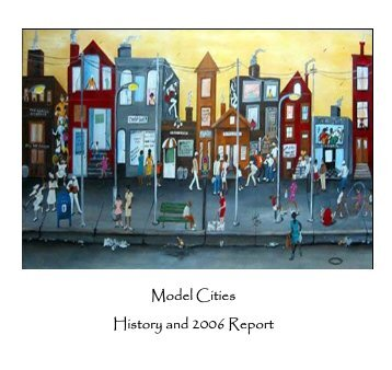 2006 Annual Report and History - Model Cities