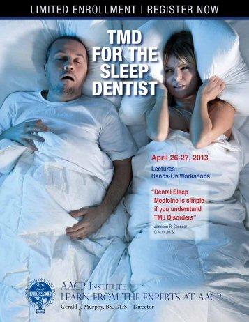 tmd for the sleep dentist - American Academy of Craniofacial Pain