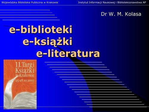 Wykład: e-biblioteki - e-książka - e-literatura - XI Tarki ... - Fidkar