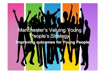 Manchester's Valuing Young People's Strategy - Manchester ...