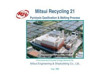 Mitsui Recycling 21 Pyrolysis Gasification & Melting Process
