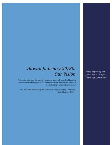 Hawaii Judiciary 20/20: Our Vision Strategic Plan - Hawaii State ...