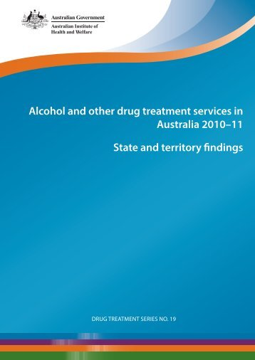 Alcohol and other drug treatment services in Australia 2010-11: state ...