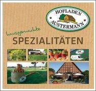 Unser Spezialitäten-Katalog (pdf 4,3 MB) - Hofladen Austermann