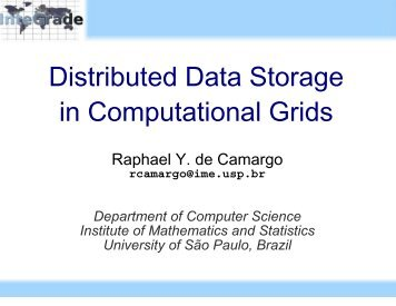 Distributed Data Storage in Computational Grids - MESCAL Project