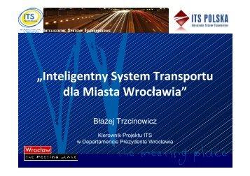 14-55 Blazej Trzcinowicz ITS Wroclaw.pps - ITS Polska