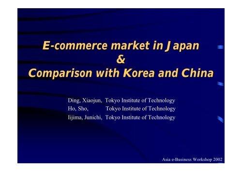 E-commerce market in Japan & Comparison with ... - Is.me.titech.ac.jp