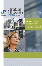 100 Jahre Tradition und Fortschritt - Strebel-Hiltwein Optik
