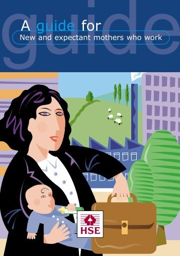 New and Expectant mothers who work - Safety Health and ...