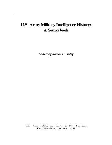 US Army Military Intelligence History: A Sourcebook - Fort Huachuca ...