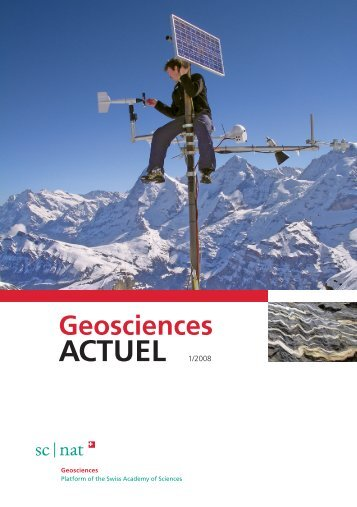 Geoscience ACTUEL 1/2008 - Platform Geosciences - SCNAT