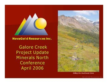 Galore Creek Project Update Minerals North Conference April 2006