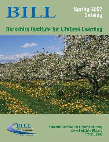 BILL Spring 2007 Catalog Berkshire Institute for ... - BerkshireOLLI.org
