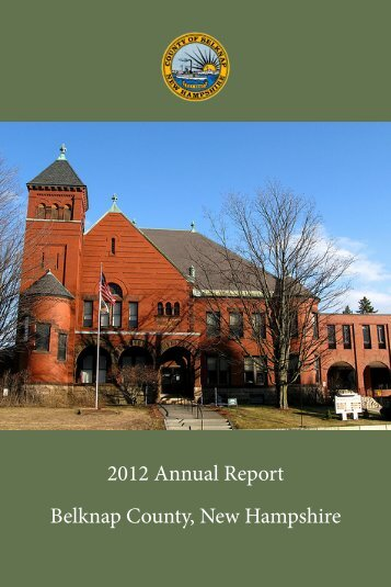 2012 Annual Report Belknap County, New Hampshire