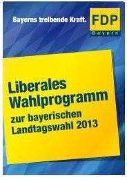 Programm der FDP Bayern zur Landtagswahl 2013 (Entwurf)
