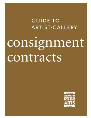 Guide to Artist-Gallery Consignment Contracts - St. Louis Volunteer ...