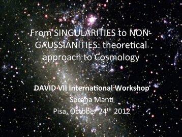 From SINGULARITIES to NON-‐ GAUSSIANITIES: theoreecal ...