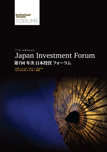 7th Japan Investment Forum June 13 -14, 2012 The Peninsula, Tokyo ...