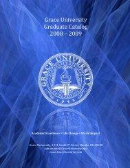 Grace University Graduate Catalog 2008 – 2009