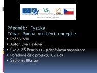 Předmět: Fyzika Téma: Změna vnitřní energie - Základní škola Pěnčín
