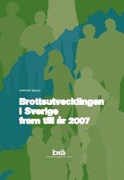 Rapport 2008-23 Brottsutvecklingen i Sverige fram till ar 2007