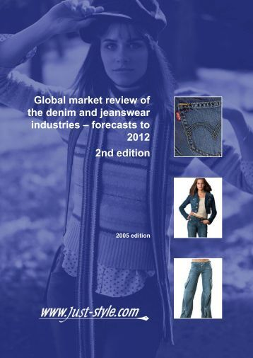 Global market review of the denim and jeanswear ... - Just-Style.com