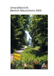 Umweltbericht Bereich Naturschutz 2004 (PDF,  2.08 MB) - Karlsruhe