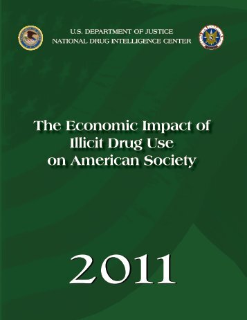 The Economic Impact of Illicit Drug Use on American Society, 2011 ...