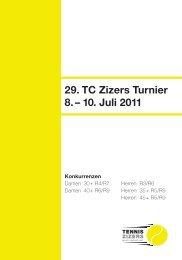 29. TC Zizers Turnier 8. – 10. Juli 2011