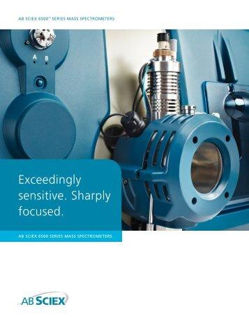 Exceedingly sensitive. Sharply focused. - AB Sciex