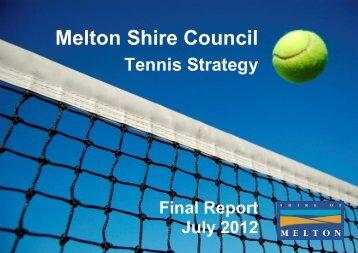 8.7 Melton Shire Tennis Strategy - Melton City Council