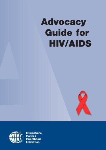 Advocacy Guide for HIV/AIDS - Communicating with Policymakers ...