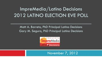ImpreMedia/Latino Decisions 2012 LATINO ELECTION EVE POLL