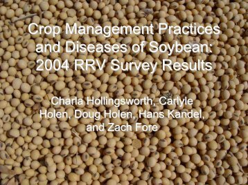 Crop Management Practices and Diseases of Soybean: 2004 RRV ...