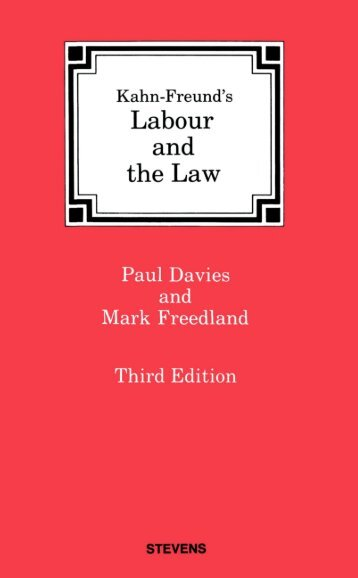 Kahn-Freund's Labour and the Law - College of Social Sciences ...