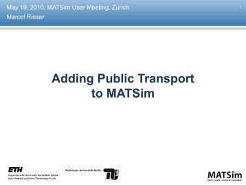 Adding Public Transport to MATSim (Marcel Rieser)