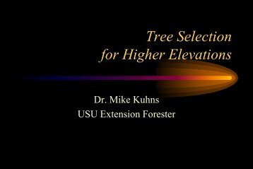 Tree Selection for Higher Elevations - Forestry - Utah State University