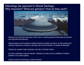 Glaciology (as opposed to Glacial Geology) Why important? What ...