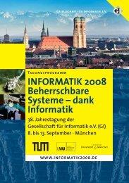 INFORMATIK 2008 Beherrschbare Systeme – dank Informatik 38 ...