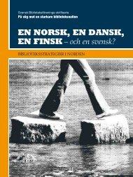 EN NORSK, EN DANSK, EN FINSK - Svensk Biblioteksförening