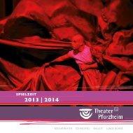Spielzeitheft 2013/14 als PDF - Theater Pforzheim