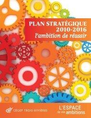 Le plan stratégique 2010-216 - Cégep de Trois-Rivières