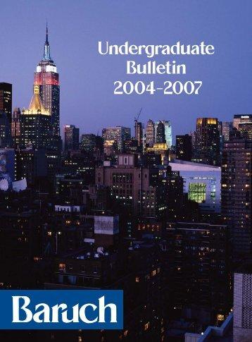 Undergraduate Bulletin 2004–2007 - Baruch College - CUNY