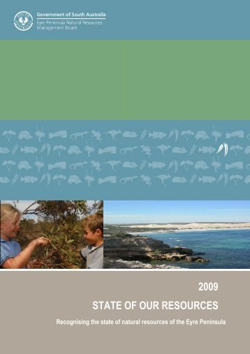 2009 STATE OF OUR RESOURCES - Eyre Peninsula Natural ...
