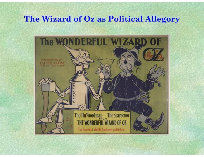 wizard of oz symbolic to the populist era essay Over the years, both book and movie have fueled a number of elaborate theories as to the story's deeper meanings.