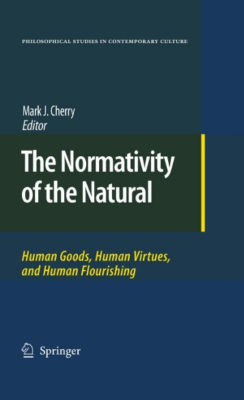 The Normativity of the Natural: Human Goods, Human Virtues, and ...