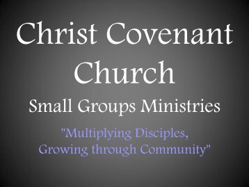 Small Group Leader Training [Presentation] - Christ Covenant Church