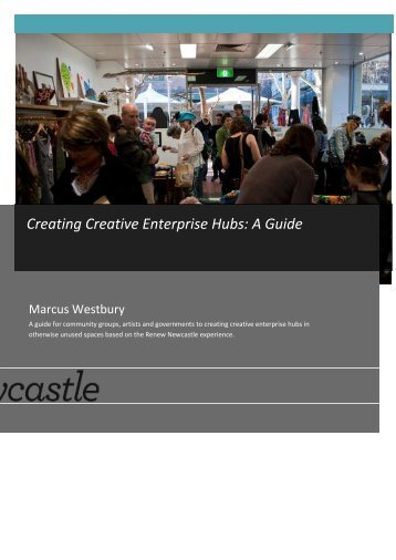 Creating Creative Enterprise Hubs: A Guide - Arts NSW
