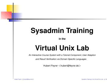 Sysadmin Training Virtual Unix Lab - Dr. Hubert Feyrer