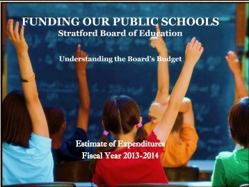 FUNDING OUR PUBLIC SCHOOLS Stratford Board of Education ...